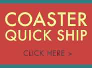 Coaster Quick Ship